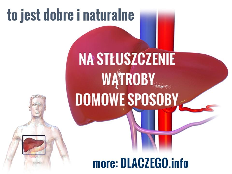 dlaczego.pl-stluszczenie-watroby-leczenie-naturalne